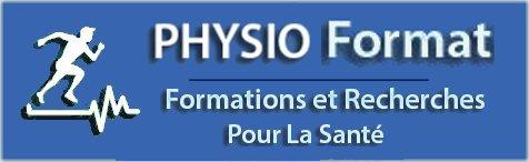 PHYSIO Format !!! La Formation , la recherche et développement au service de la Santé !!!